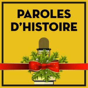 France / Paroles d'HISTOIRE (podcasts)