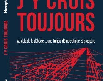 Tunisie / «J'y crois toujours» : Le nouveau livre de Mustapha Kamel Nabli qui dresse le bilan et les perspectives de 8 années de transition démocratique