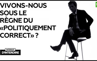 France / Interdit d'interdire : Vivons-nous sous le règne du «politiquement correct» ?