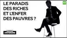 Interdit d'interdire : Le paradis des riches et l'enfer des pauvres ? (2 vidéos)