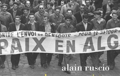 Les communistes et l'Algérie des origines à la guerre d'indépendance (1920-1962) – (Alain Ruscio, La Découverte, 2019)