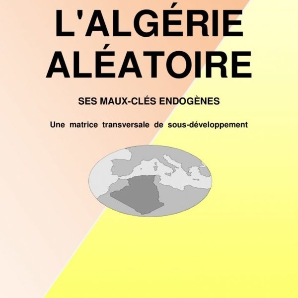 L'Algérie aléatoire dans la tribune diplomatique internationale