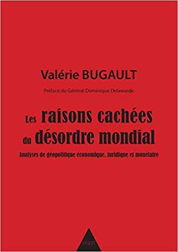 Valérie Bugault : Les raisons cachées du désordre mondial