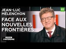 Interdit d'interdire – Jean-Luc Mélenchon – Face aux nouvelles frontières (vidéo)