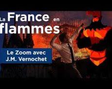 «La France en flammes» (vidéos)