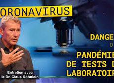 Coronavirus : danger ou pandémie de tests de laboratoire ? (Entretien avec le Dr. Claus Köhnlein) -vidéos-