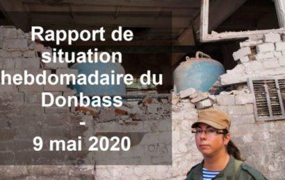 Rapport de situation hebdomadaire du Donbass (Vidéo) – 9 mai 2020