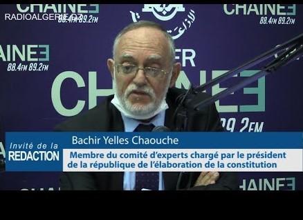 Algérie / Bachir Yelles Chaouche, Membre du comité d'experts chargé par le président de la république de l'élaboration du projet de constitution (podcast+)