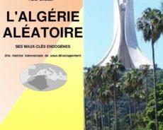 Book Review de l'ouvrage «L' Algérie Aléatoire – Ses maux-clés endogènes – Une matrice transversale de sous-développement»