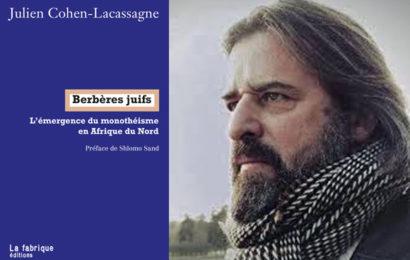 """AU-DELÀ DES """"BERBÈRES JUIFS"""" DE JULIEN COHEN-LACASSAGNE : La genèse du monothéisme en Afrique du nord"""