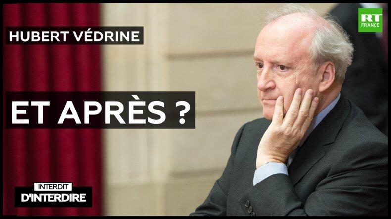 France / Interdit d'interdire – Et après ? avec Hubert Védrine