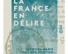 France : Le D E L I R E