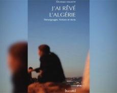 LIVRE / Parution de l'ouvrage collectif «J'ai rêvé l'Algérie» – Editions Barzakh.