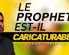 Le prophète est-il caricaturable ? | IDRISS ABERKANE