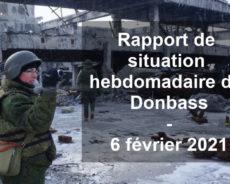 RAPPORT DE SITUATION HEBDOMADAIRE DU DONBASS (VIDÉO) – 6 FÉVRIER 2021