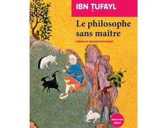 Le philosophe sans maître d'Ibn Tufayl : Une traduction inédite d'Etienne-Marc Quatremère